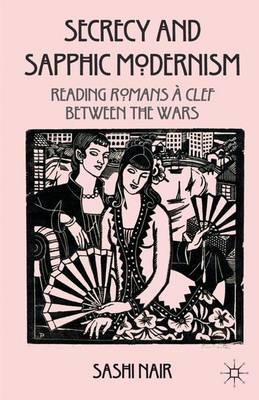 Secrecy and Sapphic Modernism: Writing Romans a Clef Between the Wars (Hardback)