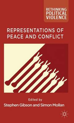 Representations of Peace and Conflict - Rethinking Political Violence (Hardback)