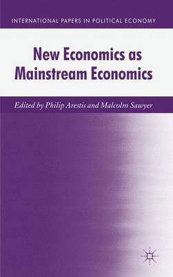 New Economics as Mainstream Economics - International Papers in Political Economy (Hardback)