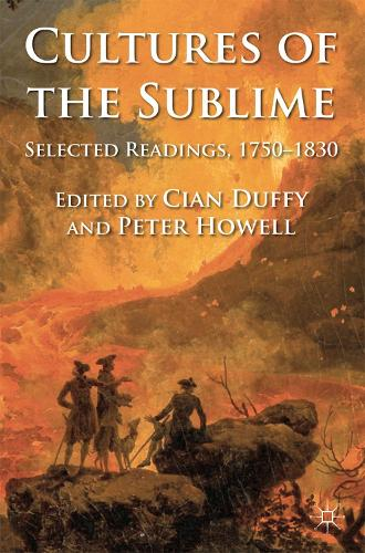 Cultures of the Sublime: Selected Readings, 1750-1830 (Hardback)