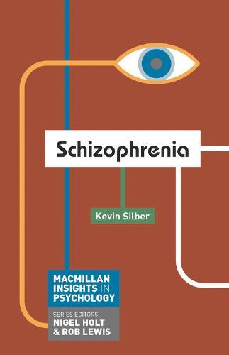 Schizophrenia - Macmillan Insights in Psychology series (Paperback)