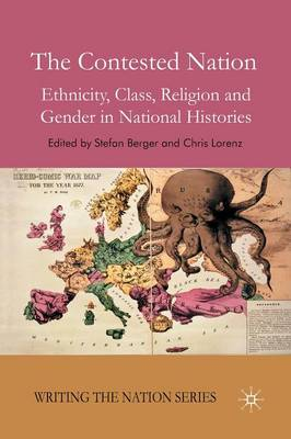 The Contested Nation: Ethnicity, Class, Religion and Gender in National Histories - Writing the Nation (Paperback)
