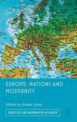 Europe, Nations and Modernity - Identities and Modernities in Europe (Hardback)