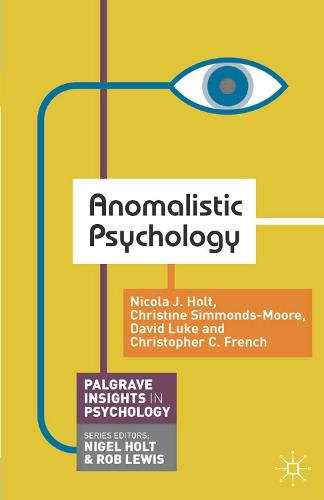 Anomalistic Psychology - Palgrave Insights in Psychology series (Paperback)