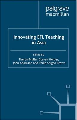 Innovating EFL Teaching in Asia (Paperback)