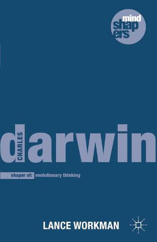 Charles Darwin: The Shaping of Evolutionary Thinking - Mind Shapers (Paperback)