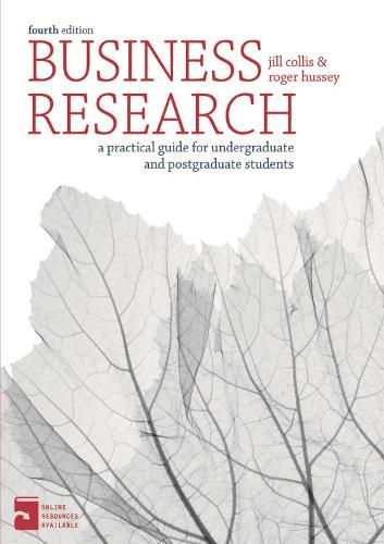 Business Research: A Practical Guide for Undergraduate and Postgraduate Students (Paperback)