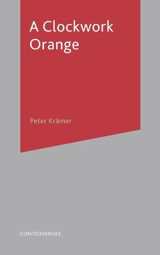 A Clockwork Orange - Controversies (Paperback)
