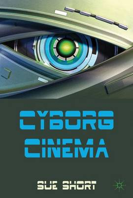 Cyborg Cinema and Contemporary Subjectivity (Paperback)