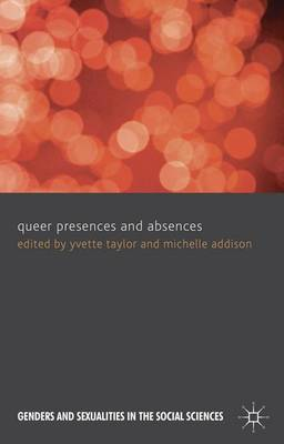 Queer Presences and Absences - Genders and Sexualities in the Social Sciences (Hardback)