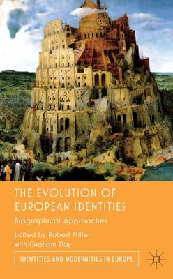 The Evolution of European Identities: Biographical Approaches - Identities and Modernities in Europe (Hardback)