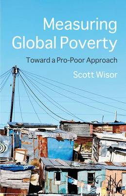 Measuring Global Poverty: Toward a Pro-Poor Approach (Hardback)