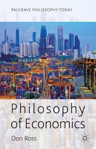 Philosophy of Economics - Palgrave Philosophy Today (Hardback)
