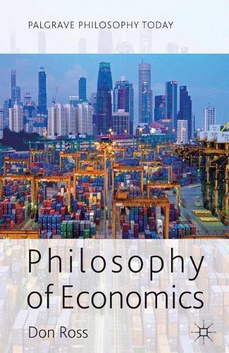 Philosophy of Economics - Palgrave Philosophy Today (Paperback)