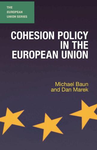 Cohesion Policy in the European Union - The European Union Series (Hardback)