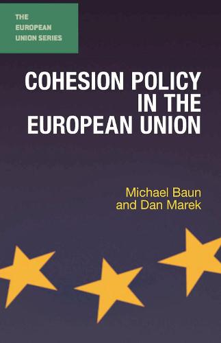 Cohesion Policy in the European Union - The European Union Series (Paperback)