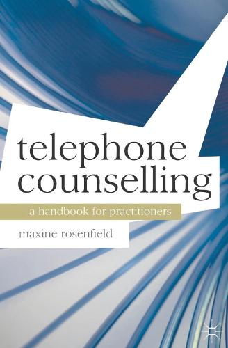 Telephone Counselling: A Handbook for Practitioners - Professional Handbooks in Counselling and Psychotherapy (Paperback)
