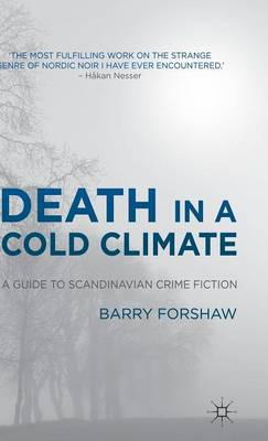 Death in a Cold Climate: A Guide to Scandinavian Crime Fiction - Crime Files (Hardback)