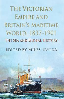The Victorian Empire and Britain's Maritime World, 1837-1901: The Sea and Global History (Hardback)
