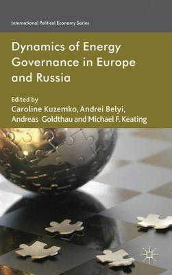 Dynamics of Energy Governance in Europe and Russia - International Political Economy Series (Hardback)