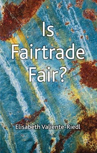 Is Fairtrade Fair? (Hardback)