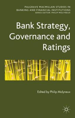 Bank Strategy, Governance and Ratings - Palgrave Macmillan Studies in Banking and Financial Institutions (Hardback)