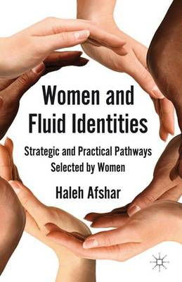 Women and Fluid Identities: Strategic and Practical Pathways Selected by Women (Hardback)