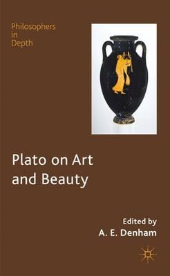 Plato on Art and Beauty - Philosophers in Depth (Hardback)