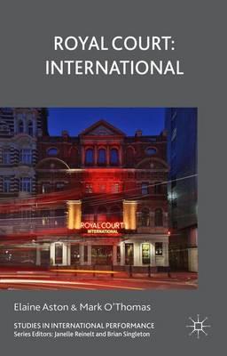 Royal Court: International - Studies in International Performance (Hardback)