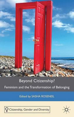 Beyond Citizenship?: Feminism and the Transformation of Belonging - Citizenship, Gender and Diversity (Hardback)