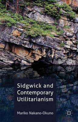 Sidgwick and Contemporary Utilitarianism (Hardback)