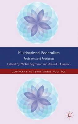 Multinational Federalism: Problems and Prospects - Comparative Territorial Politics (Hardback)