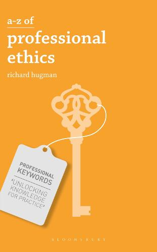 A-Z of Professional Ethics: Essential Ideas for the Caring Professions - Professional Keywords (Paperback)