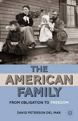 The American Family: From Obligation to Freedom (Hardback)