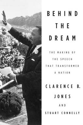 Behind the Dream: The Making of the Speech That Transformed a Nation (Paperback)