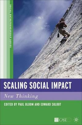 Scaling Social Impact: New Thinking - Social Entrepreneurship Series (Paperback)