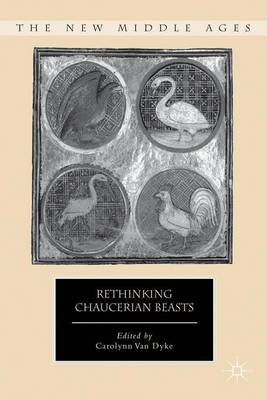 Rethinking Chaucerian Beasts - The New Middle Ages (Hardback)