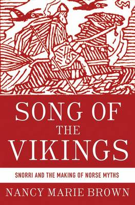 Song of the Vikings: Snorri and the Making of Norse Myths (Hardback)