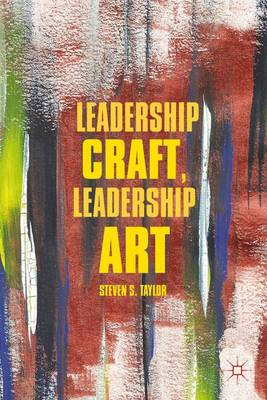 Leadership Craft, Leadership Art (Hardback)
