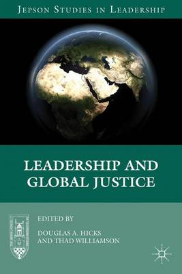 Leadership and Global Justice - Jepson Studies in Leadership (Hardback)