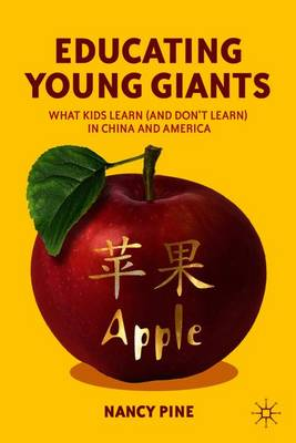 Educating Young Giants: What Kids Learn (And Don't Learn) in China and America (Paperback)