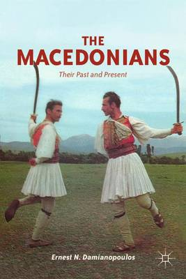 The Macedonians: Their Past and Present (Hardback)