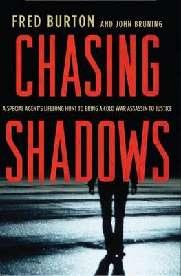 Chasing Shadows: A Special Agent's Lifelong Hunt to Bring a Cold War Assassin to Justice (Paperback)