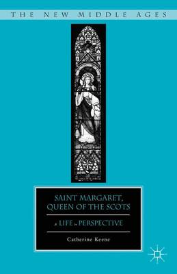 Saint Margaret, Queen of the Scots: A Life in Perspective - The New Middle Ages (Hardback)