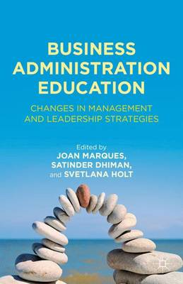 Business Administration Education: Changes in Management and Leadership Strategies (Hardback)