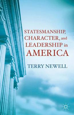 Statesmanship, Character, and Leadership in America (Hardback)