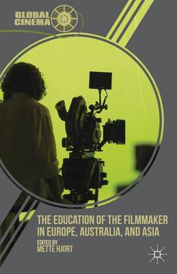 The Education of the Filmmaker in Europe, Australia, and Asia - Global Cinema (Hardback)