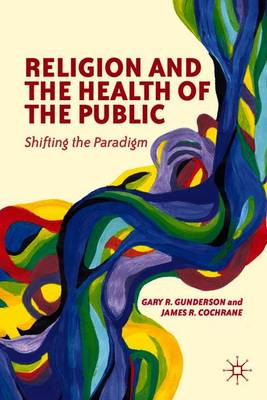 Religion and the Health of the Public: Shifting the Paradigm (Paperback)