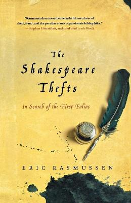 The Shakespeare Thefts: In Search of the First Folios (Paperback)