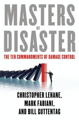 Masters of Disaster: The Ten Commandments of Damage Control (Hardback)